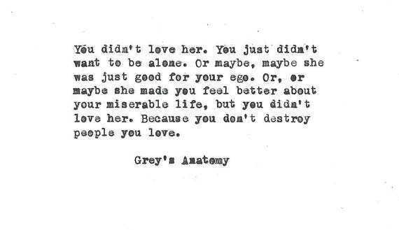 Greys Anatomy You Didnt Love Her Hand Typed Vintage Etsy