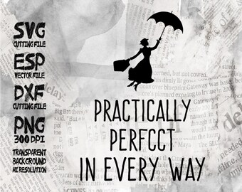 Mary Poppins Practically perfcct in every way quote SVG Clipart - Cut files - Svg Dxf Eps Pdf Png