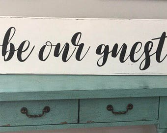 Be Our Guest sign, large sign, Wedding sign, guest bedroom sign, guest room decor, Rustic home decor