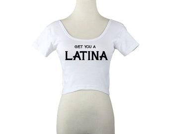 Get You A Latina Crop Top