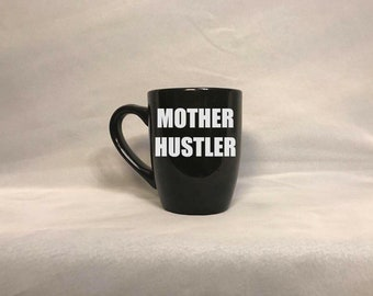 Mother Hustler 12 oz Mug