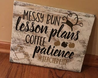 Rustic Handmade Custom Wall Decor Wall Hanging Reclaimed Real Wood Stained Teacher Life Lesson Plans Coffee Sign