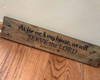 Rustic Handmade Custom Wall Decor Wall Hanging Stained Wood Reclaimed As For Me And My House We Will Serve The Lord Joshua 24:15 Christian