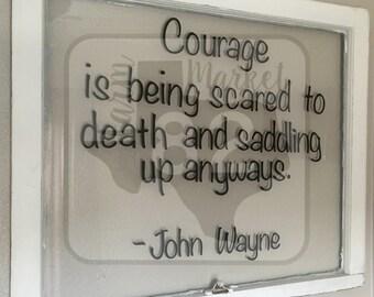 Courage by John Wayne on Historic Salvaged Window
