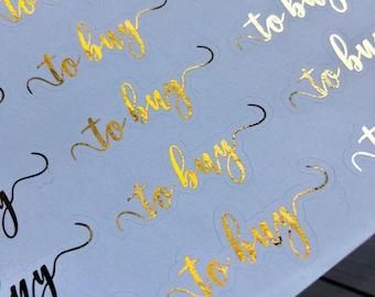 To Buy Foiled Script Planner Stickers - For Erin Condren Life Planner or Happy Planner