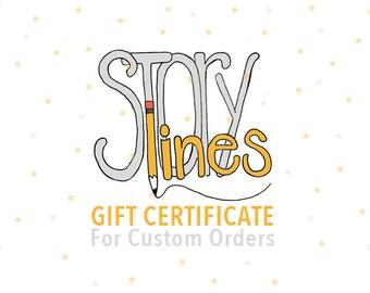 STORYlines Gift Certificate for Custom Orders