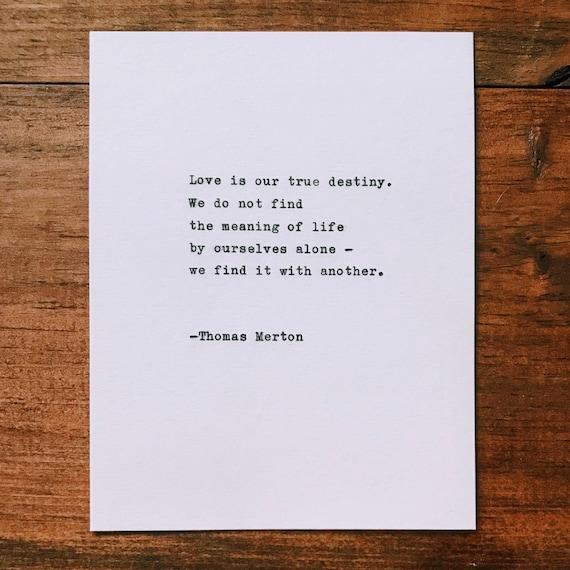 Thomas Merton Quotes | Thomas Merton Love Is Our True Destiny Quote Etsy