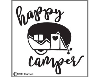 SVG Cutting File Happy Camper DXF EPS For Cricut Explore Silhouette MoreInstant Download Personal And Commercial Use Vinyl Stickers