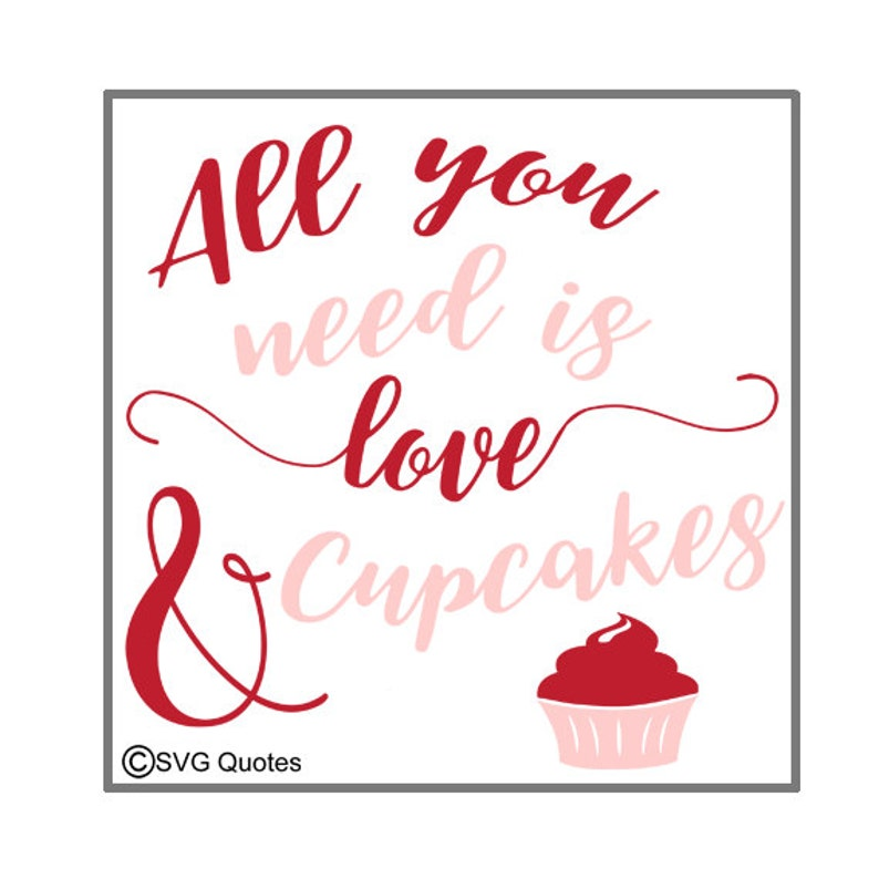Download You Need Love Cupcakes SVG DXF EPS Cutting File For Cricut ...
