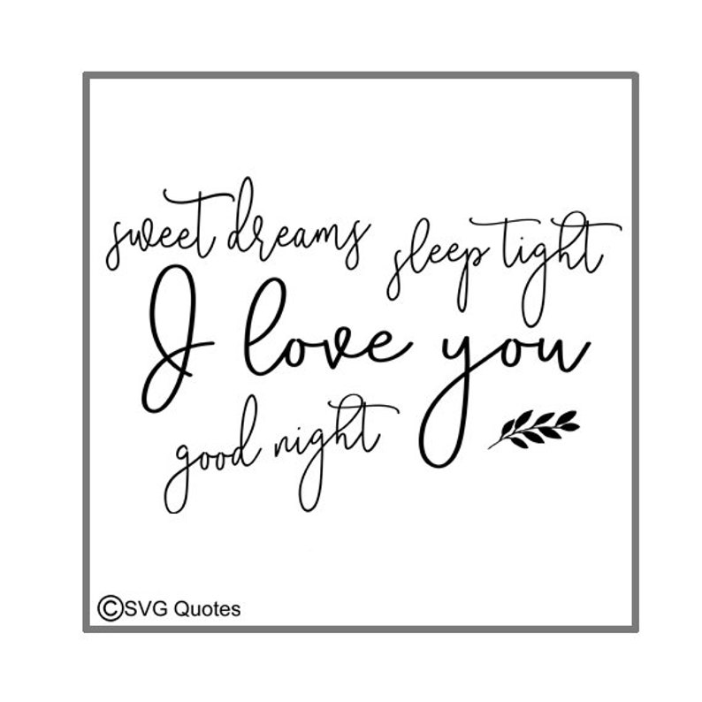 Sweet Dreams I Love You Goodnight Svg Dxf Eps Cutting File For Etsy