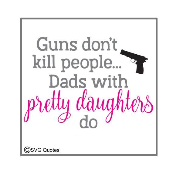 Svg Cutting File Guns Don T Kill Dads Do For Cricut Etsy