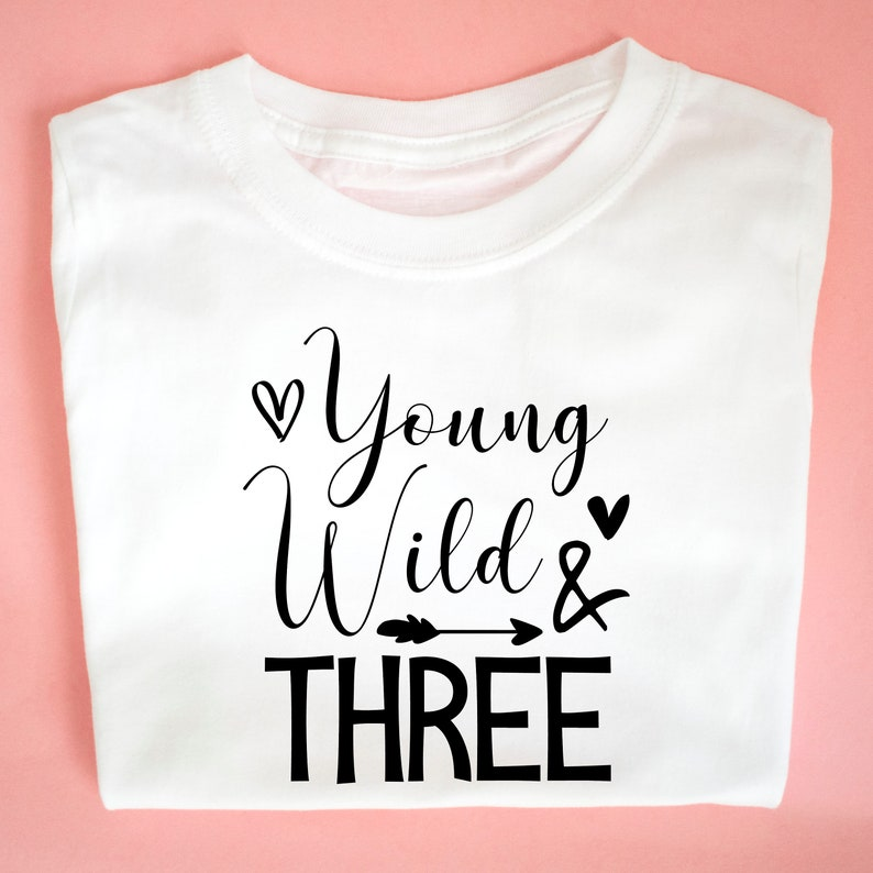 Young Wild And Three Birthday Shirt Toddler Tops Tees