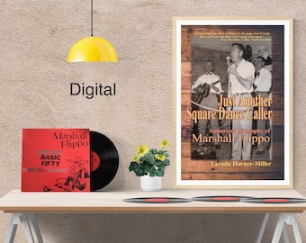 NEW DIGITAL | Just Another Square Dancer: Authorized Biography of Marshall Flippo | Biography, Navy, World War II, Square Dance, Texas