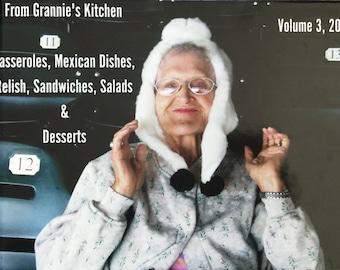 Cookbook | From Grannie's Kitchen, Volume 3 2016: Casseroles, Mexican Dishes, Relish, Sandwiches, Salads & Desserts