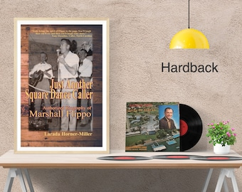 NEW HARDBACK - Just Another Square Dance Caller: Authorized Biography of Marshall Flippo | square dance, Texas, Navy, Japan, Kirkwood