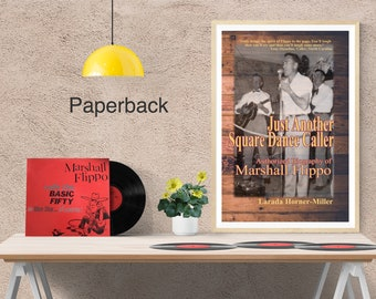 NEW PAPERBACK | Just Another Square Dancer: Authorized Biography of Marshall Flippo | Biography, Navy, World War II, Square Dance, Texas