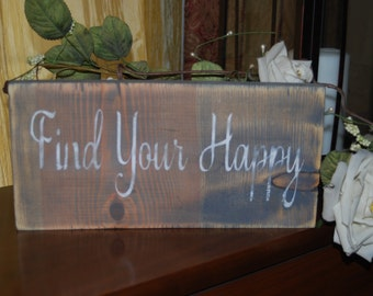 Find Your Happy  Rustic Sign