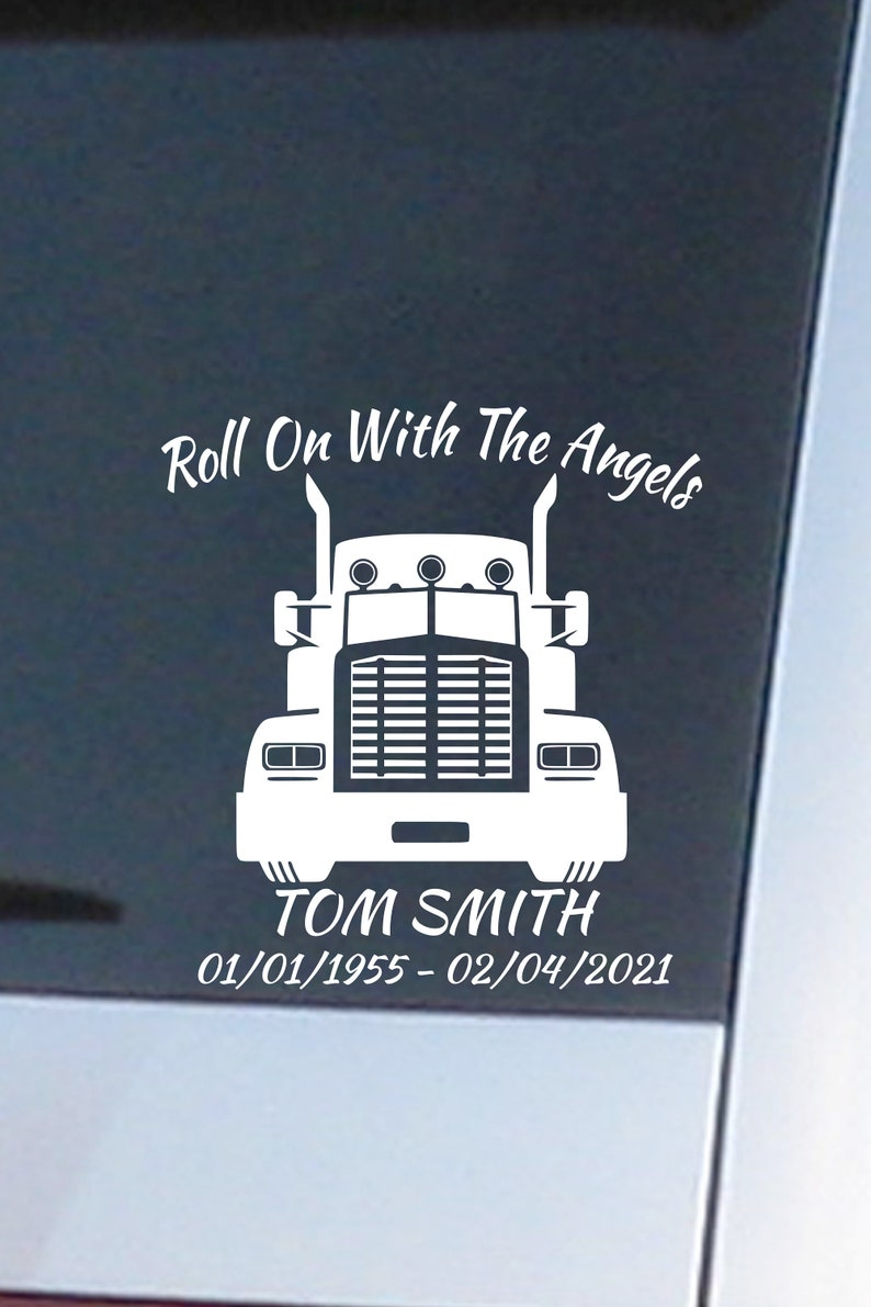 Trucker Memorial Vinyl Sticker Semi Tractor Trailer In Memory Window Decal Roll On With The Angels Truck Driver Memorial Car Window Decal