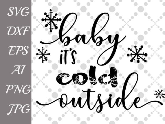 Baby its cold outside Svg: \