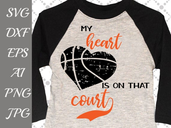 39+ Basketball Mom Svg * Basketball Svg * My Heart Is On That Court Cut File Crafter Files