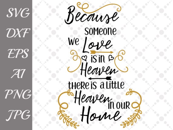 Because Someone We Love Is In Heaven Svg Memorial Cut Etsy