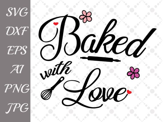 Baked With Love Svg Kitchen Svg Kitchen Quote Etsy