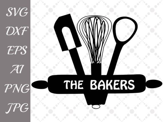 The Bakers Svg Baking Svg Kitchen Svgbakery Etsy