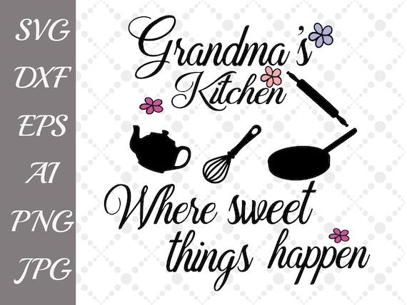 Grandma S Kitchen Svg Kitchen Quote Svg Etsy