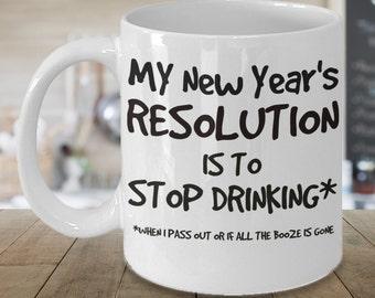 New Years Resolution Mug, Stop Drinking Mug, New Years Mug, Funny Coffee Cup,