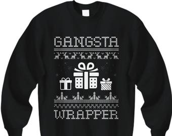 Gangsta Wrapper, Ugly Christmas Sweater, Ugly Sweater Party, Ugly Christmas Shirt, Christmas Sweatshirt, Ugly Christmas Sweater For Women