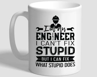 62c9c7cc I'm An Engineer I Can't Fix Stupid But I Can Fix What Stupid Does, Engineer  Gifts, Engineer Mug, Funny Coffee Mug, Funny Coffee Cup,