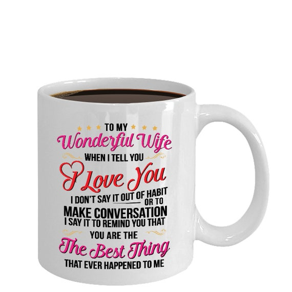 To My Wonderful Wife When I Tell You I Love You I Dont Etsy