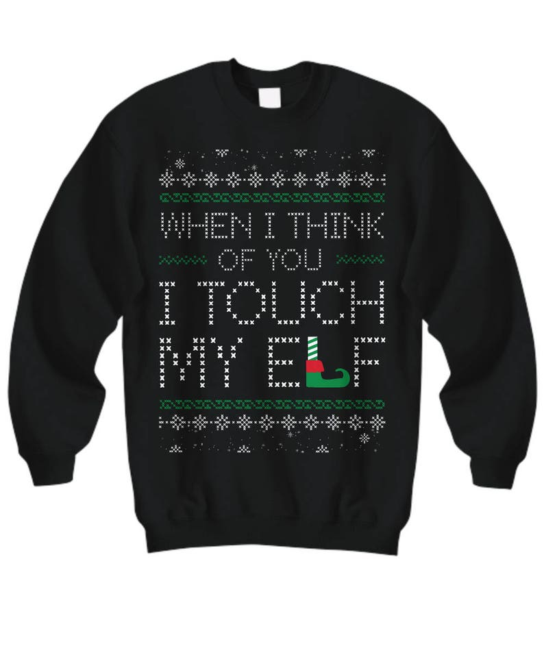 912248b5dbfbc When I Think Of You I Touch My Elf Ugly Christmas Sweater | Etsy
