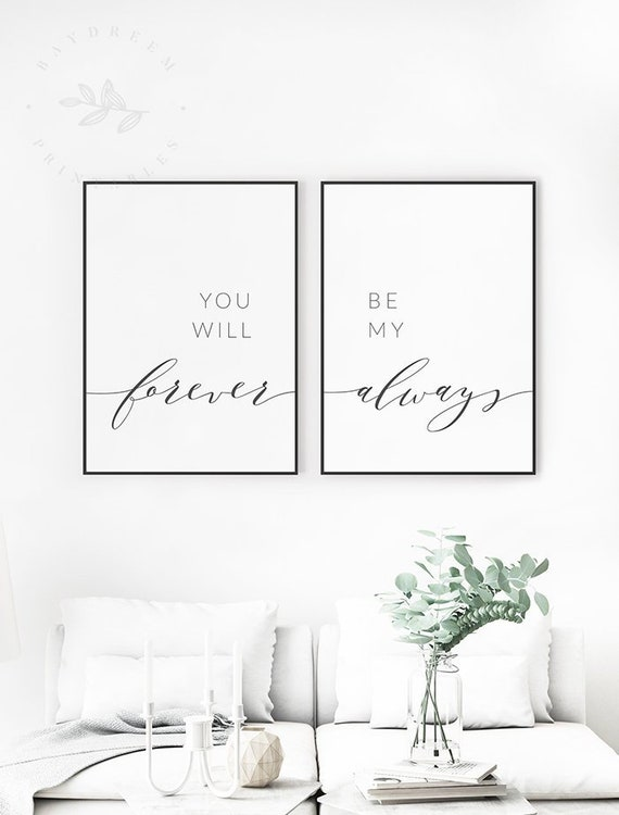 You Will Forever Be My Always Print, Above Bed Quotes, You Will Forever Be  My Always Set of 2 Prints, Bedroom Wall Art, Over the Bed Quotes