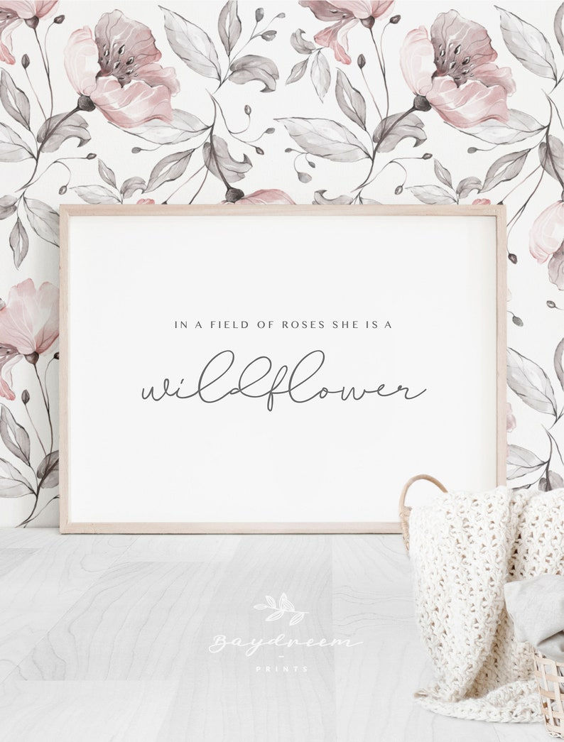 In a field of roses she is a wildflower Print Girl Nursery image 0