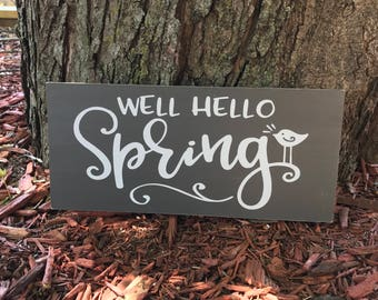Well Hello Spring Sign