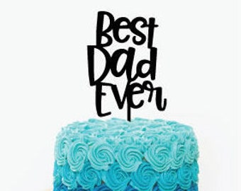 Father's Day Cake Topper - Best Dad Ever