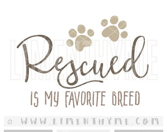 Rescued is my favorite breed SVG /dog lover gift Svg /dog mom fur mama /dog lover t shirt /gift for dog bowl sweater /cut files cuttables Bc