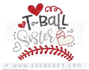 Tball Sister Svg / Tee Ball Sister SVG / Tee Ball Mom Shirt / Tball SVg / Tball Tee Ball Shirt / Tball Shirt / Baseball Mom / Cut Files / Bg