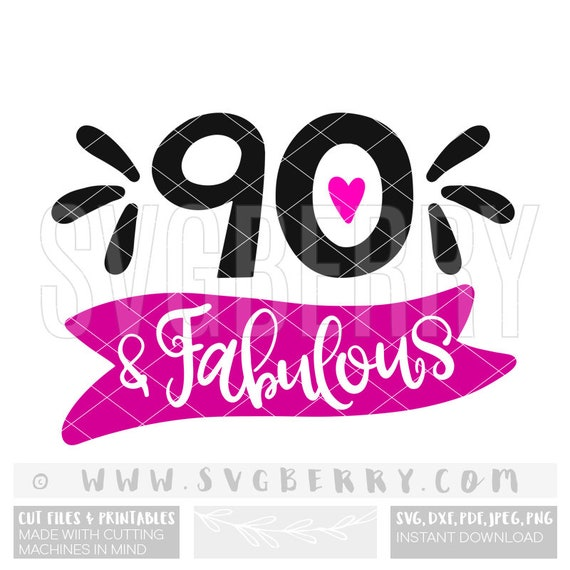 90 And Fabulous SVG 90th Birthday Gift For Mom 90th Years