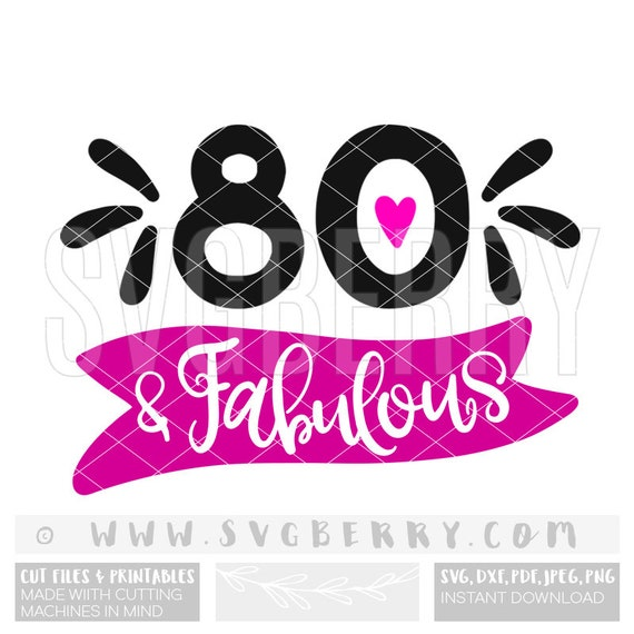 80 And Fabulous SVG 80th Birthday Gift For Mom Years
