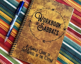 The Workbook of Sabbats--About the Wheel of the Year & Celebrating the Sabbats