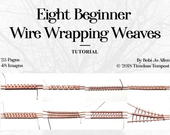 Eight Beginner Wire Wrapping Weaves   Three 2 wire weaves, and Five 3 Wire Weaves