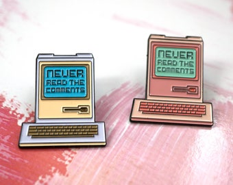 Never Read The Comments Enamel Pin