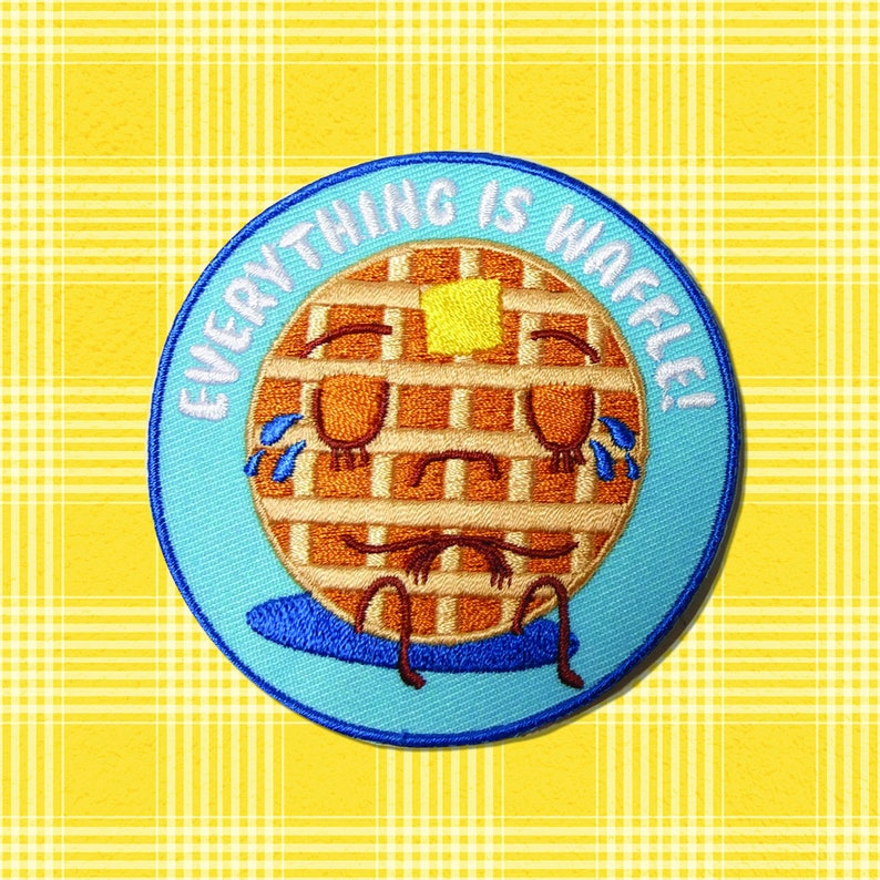 Everything is Waffle Pun Embroidered Patch image 0