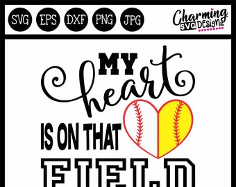 My Heart Is On That Field Baseball Softball SVG, Baseball SVG Cut File, Softball SVG Cut File, Baseball svg, Softball svg, Cricut svg