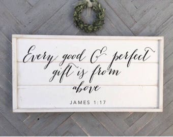 Every good and perfect gift is from above, james 1:17, shabby chic wood sign, framed shiplap