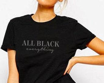d9c73ba31b47 All Black Everything Shirt