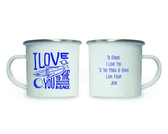 Enamel Camping Mug - I Love You To The Moon And Back - With Personalised Message