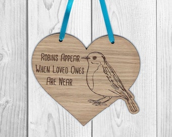 Robins Appear When Loved Ones Are Near - Memorial Heart - Oak